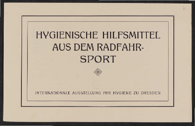 Fichtel u. Sachs Hygienische Hilfsmittel aus dem Radfahr-Sport Broschüre 1911